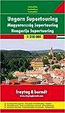 Freytag Berndt Atlanten : Ungarn Supertouring. Autoatlas. 1:250.000. -