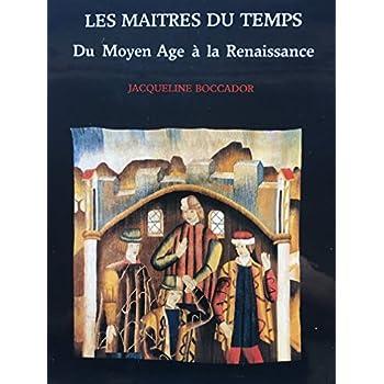 Les maîtres du temps : Du Moyen Age à la Renaissance