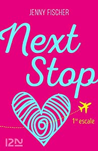 Next Stop - 1re escale par Fischer
