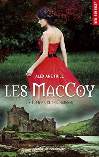 Les Maccoy - tome 1 L'ogre et le chardon par Alexiane Thill
