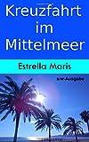 Kreuzfahrt im Mittelmeer (s/w-Ausgabe): öffentliche Verkehrsmittel, Öffnungszeiten und Eintrittspreise für Individualisten