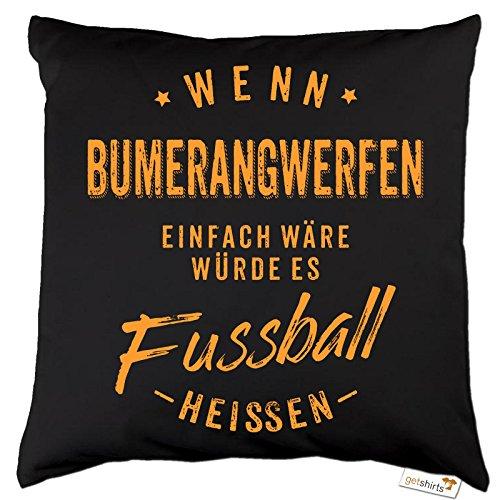 getshirts - RAHMENLOS® Geschenke - Kissen - Wenn Bumerangwerfen einfach wäre würde es Fussball heissen - orange - Dunkelgrau uni