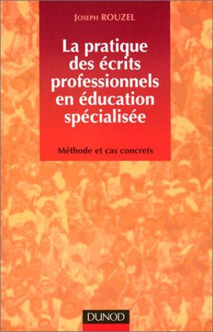 La pratique des écrits professionnels en éducation spécialisé : Méthodes et cas concrets