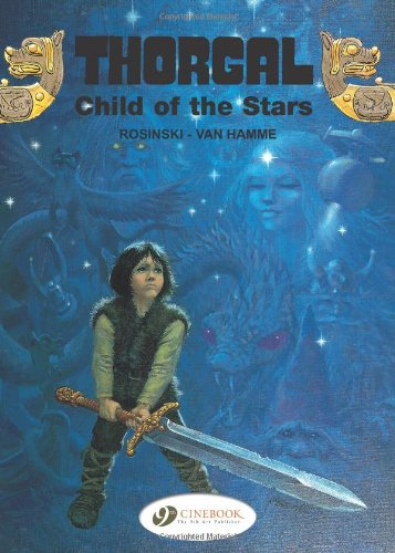 Thorgal Vol.1: Child of the Stars por Jean Van Hamme, Rosinski