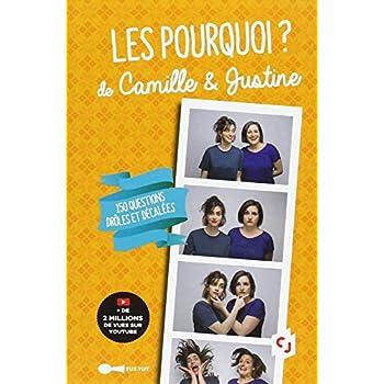 Les Pourquoi ! de Camille & Justine : 150 questions drôles et décalées