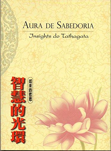 Aura de Sabedoria: Insights do Tathagata (Portuguese Edition) por Vivo Lian Sheng