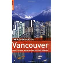 The Rough Guide to Vancouver: With Victoria, Whistler and the Gulf Islands (Rough Guide Travel Guides) by Jepson, Tim, Rough Guides 3rd (third) Edition (2007)