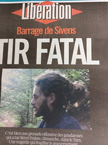 Libération Du 29/10/14 : Rémi Fraisse, Sivens, Tir Fatal par Fraisse