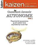 Kaizen Hors Série n° 3 - Comment devenir autonome, manuel à destination des personnes qui ont (vraiment) envie de prendre leur vie en main