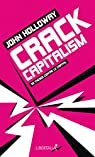 Crack Capitalism : 33 thèses contre le capital par Holloway