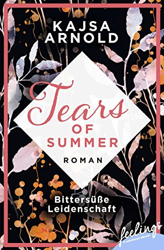 Bittersüße Leidenschaft: Roman (Tears of Summer 1) von [Arnold, Kajsa]