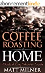 Coffee Roasting at Home - Love at Fir...