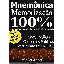 Memorização e Aprendizado Acelerado para Concursos Públicos - Mnemônica: Aprovação em Concursos Públicos, Vestibulares e ENEM. (Portuguese Edition)