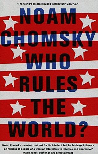 Who Rules the World? by Noam Chomsky (2016-05-05)
