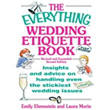 The Everything Wedding Etiquette Book: Insights and Advice on Handling Even the Stickiest Wedding Issues (Everything®) (English Edition)