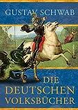 Die deutschen Volksbücher - Gustav Schwab