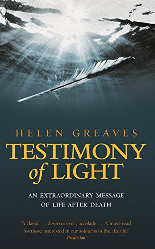 Testimony Of Light: An extraordinary message of life after death por Helen Greaves