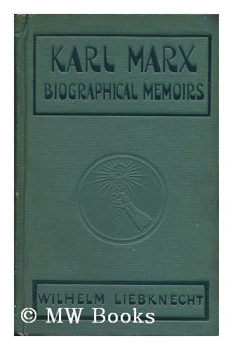 Karl Marx : Biographical Memoirs / by Wilhelm Liebknecht