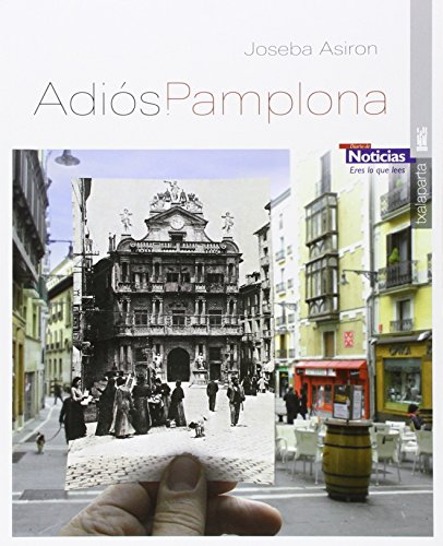 ADIÓS, PAMPLONA -Rustica- (ORREAGA) por JOSEBA ASIRON SAEZ