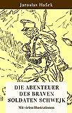 Die Abenteuer des braven Soldaten Schwejk: Vollständige deutsche Ausgabe mit vielen Illustrationen (German Edition)