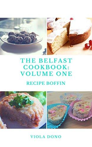 The Belfast Cookbook: Volume 1 (English Edition)
