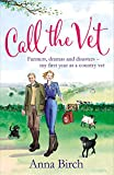 Call the Vet: Farmers, Dramas and Disasters - My First Year as a Country Vet