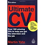 Ultimate CV: Over 100 Winning CVs to Help You Get the Interview and the Job (Ultimate Series) by Martin John Yate (2008-09-03)