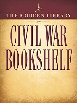 The Modern Library Civil War Bookshelf 5-Book Bundle: Personal Memoirs, Uncle Tom's Cabin, The Red Badge of Courage, Jefferson Davis: The Essential Writings, The Life and Writings of Abraham Lincoln by [Grant, Ulysses S., Stowe, Harriet Beecher, Crane, Stephen, Davis, Jefferson, Lincoln, Abraham]