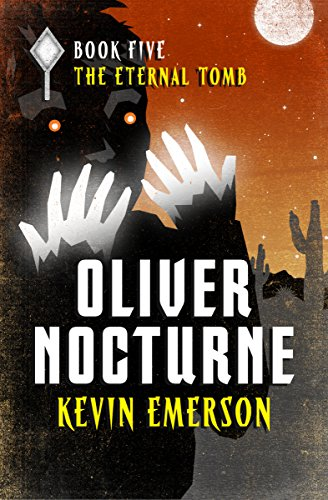 The Eternal Tomb (Oliver Nocturne Book 5) (English Edition)