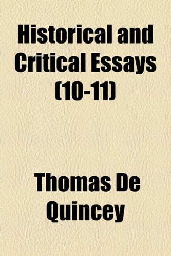 Historical and Critical Essays (Volume 10-11)