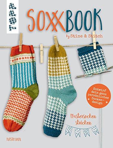 SoxxBook by Stine & Stitch: Mustersocken stricken. Entwirf dein ganz persönliches Sockendesign. Mit Online-Videos. Sonderausstattung mit verlängertem Nachsatz -