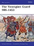 The Varangian Guard 988-1453 (Men-at-Arms)