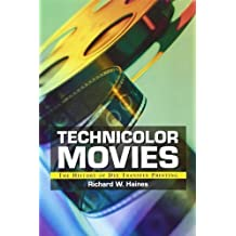 Technicolor Movies: The History of Dye Transfer Printing by Haines, Richard W. (2003) Paperback