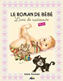 Le Roman de Bebe Fille - Livre de Naissance