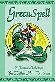 GreenSpell : A fantasy anthology