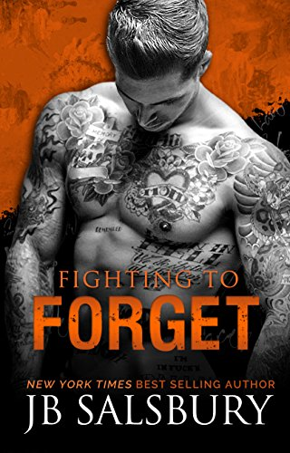 Fighting To Forget (the Fighting Series Book 3) por J.b. Salsbury