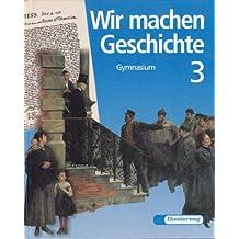 Wir machen Geschichte, Bd.3, Vom Absolutismus bis zum Imperialismus