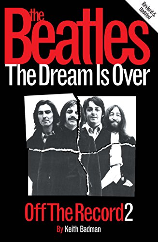 The Beatles: Off The Record 2 - The Dream is Over (English Edition)