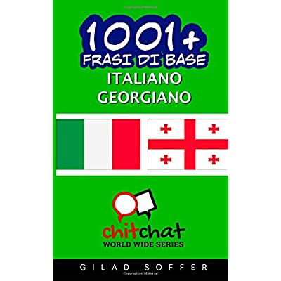 1001+ Frasi Di Base Italiano-Georgiano