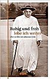 Ruhig und froh lebe ich weiter: ?lter werden mit Johannes XXIII. ( 1. Januar 2013 ) -