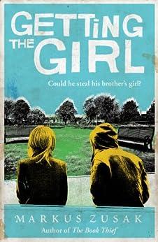 Getting the Girl (Underdogs Book 3) by [Zusak, Markus]