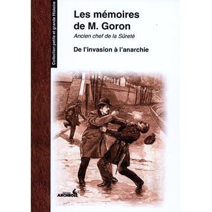 Les mémoires de Goron, ancien chef de la Sûreté : Tome 1, De l'invasion à l'anarchie