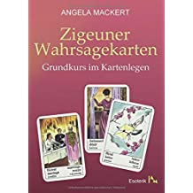Zigeuner Wahrsagekarten: Grundkurs im Kartenlegen