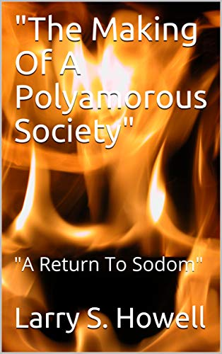 """The Making Of A Polyamorous Society"": ""A Return To Sodom"" (English Edition)"
