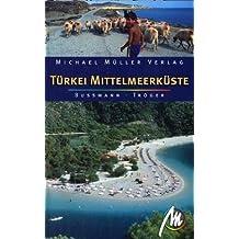Türkei Mittelmeerküste: Reisehandbuch mit vielen praktischen Tipps