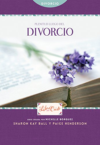 Plenitud luego del divorcio (Libre en Cristo (Freedom Series) nº 3)