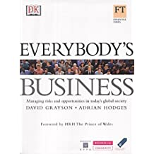 Everybody's Business: Managing Risks and Opportunities in Today's Global Society