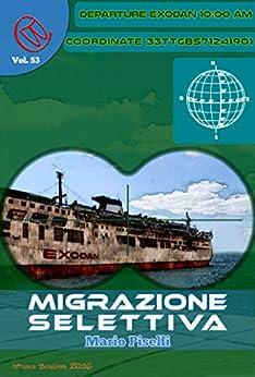 Migrazione selettiva (Wizards & Blackholes) di [Piselli, Mario]