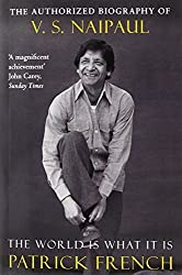 The World Is What It Is: The Authorized Biography of V.S. Naipaul by Patrick French (2009-04-03)