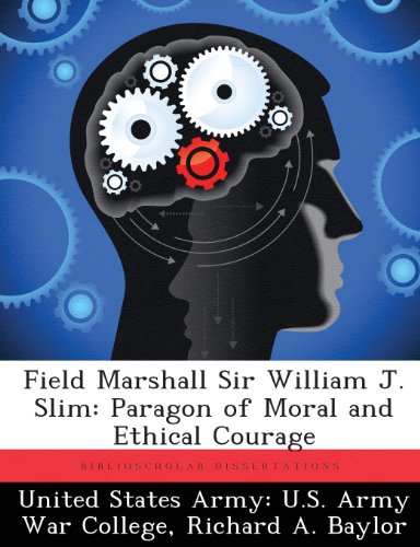 field-marshall-sir-william-j-slim-paragon-of-moral-and-ethical-courage